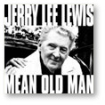 Jerry Lee Lewis - Mean Old Man - Single