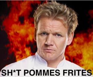 Gordon-Ramsay-Shit-Pommes-Frites-300x251.png